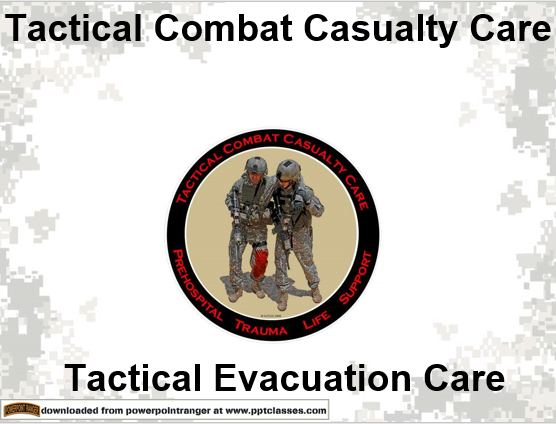 TCCC Tactical Evacuation Care