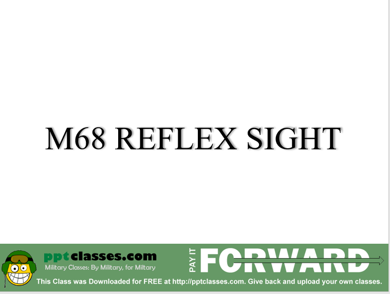 A power point class on the M68 sight reflex