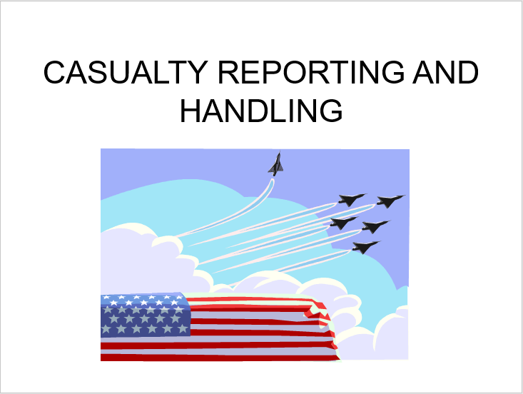 Casualty Reporting and Handling