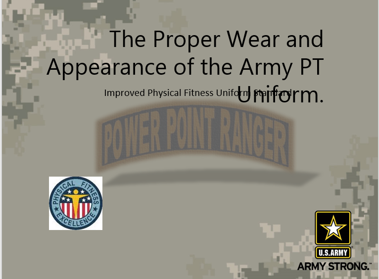 A power point class on the proper wear of the Army physical fitness uniform