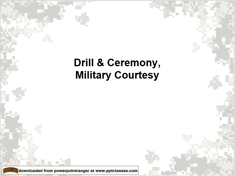 Drill, Ceremonies and Army Courtesy