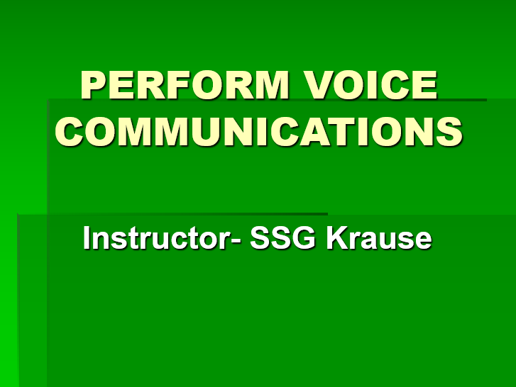 PERFORM VOICE COMMUNICATIONSInstructor